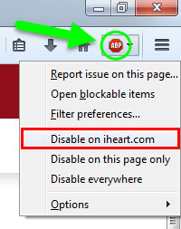 upper right hand corner of your browser a red stop sign with the letters abp in the center 2 click on the button that says disable on iheart com